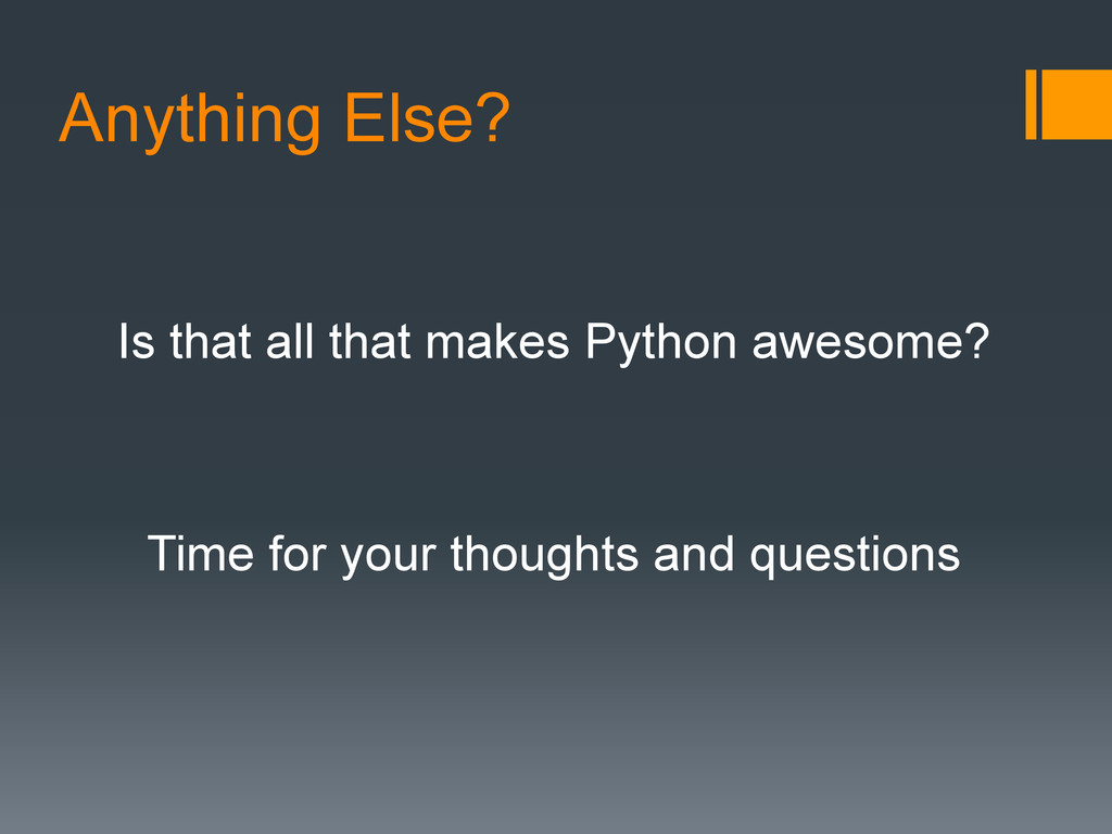 Anything Else? Is that all that makes Python aw...