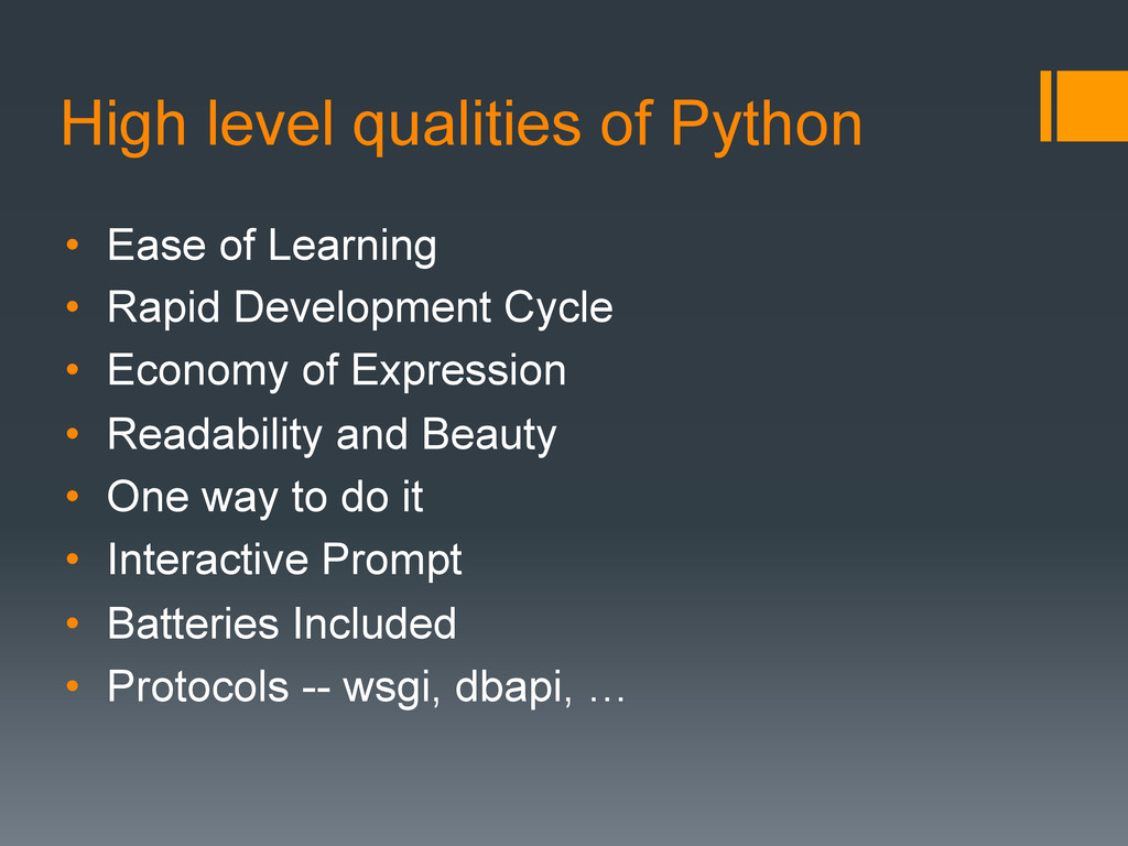 High level qualities of Python •  Ease of Learn...