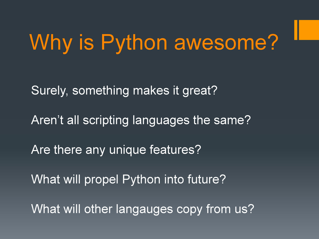 Why is Python awesome? Surely, something makes ...