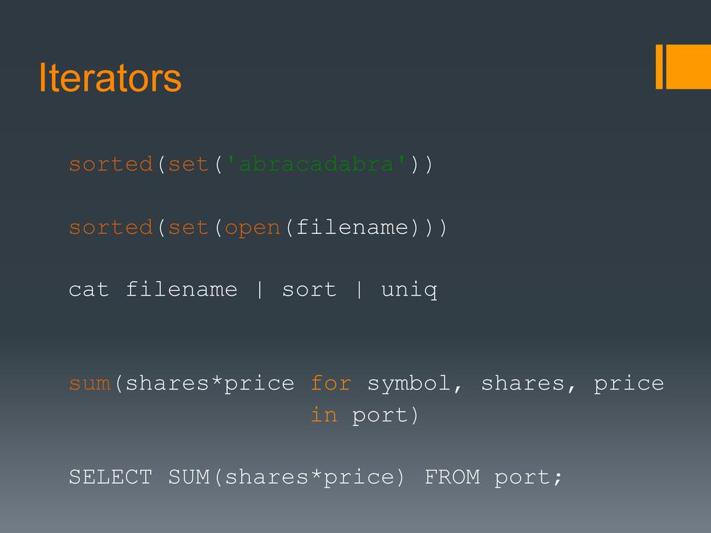 Iterators sorted(set('abracadabra')) sorted(set...