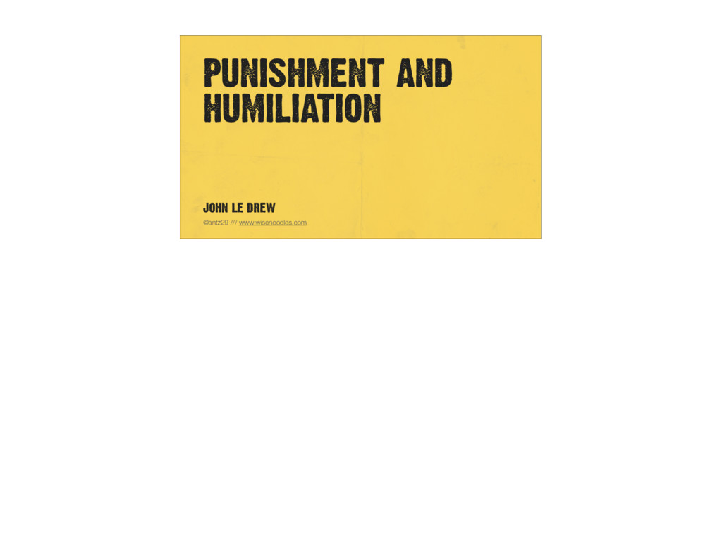 PUNISHMENT AND HUMILIATION @antz29 /// www.wise...