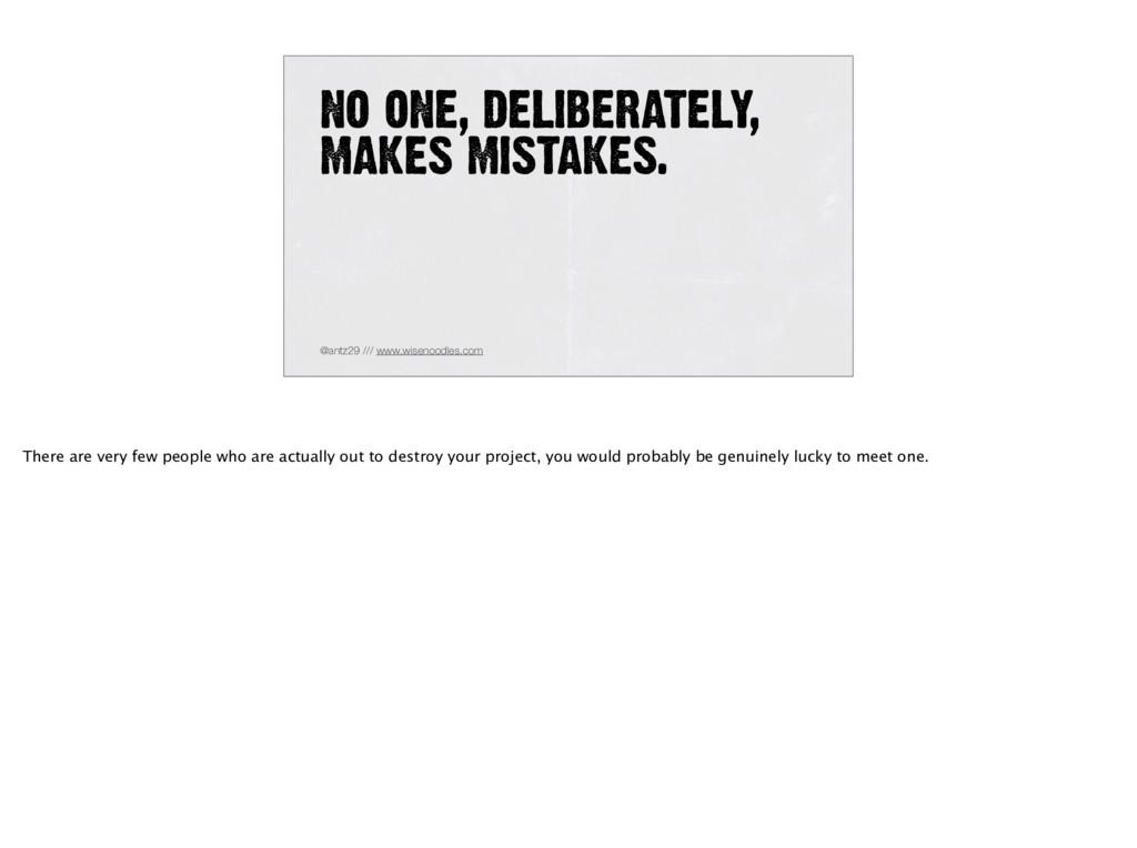 NO ONE, DELIBERATELY, MAKES MISTAKES. @antz29 /...