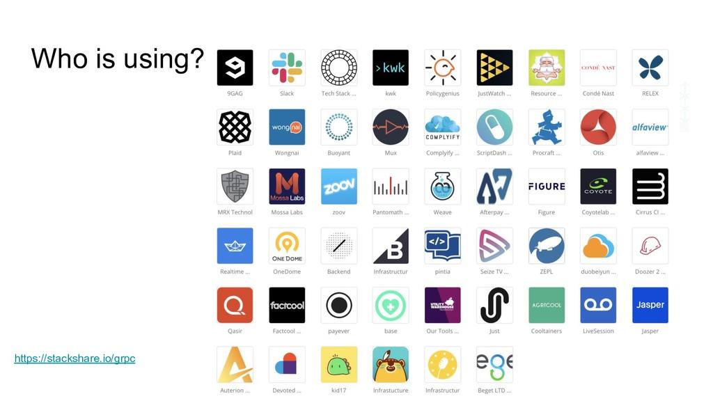 Who is using? https://stackshare.io/grpc