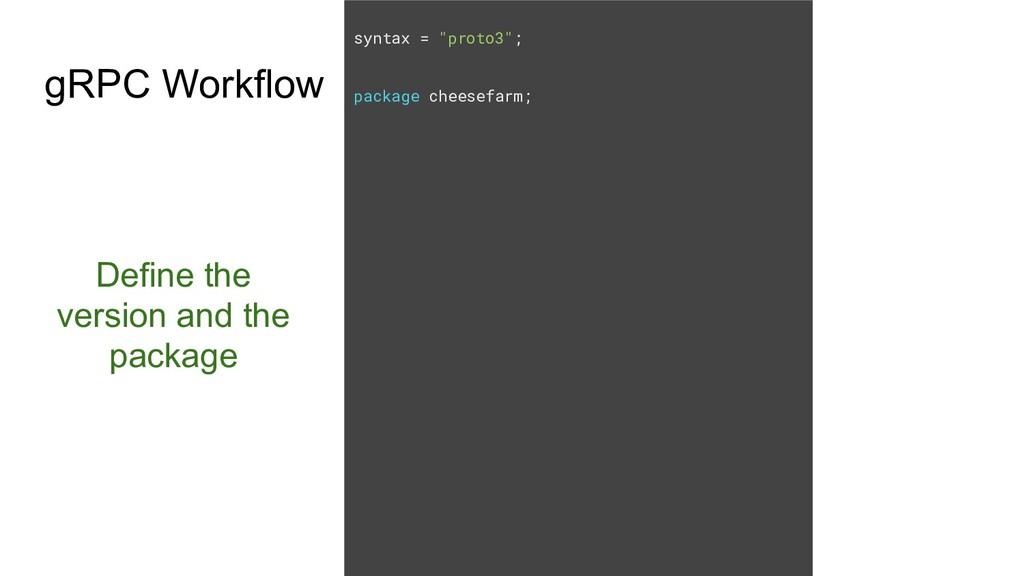 "syntax = ""proto3""; package cheesefarm; Define t..."