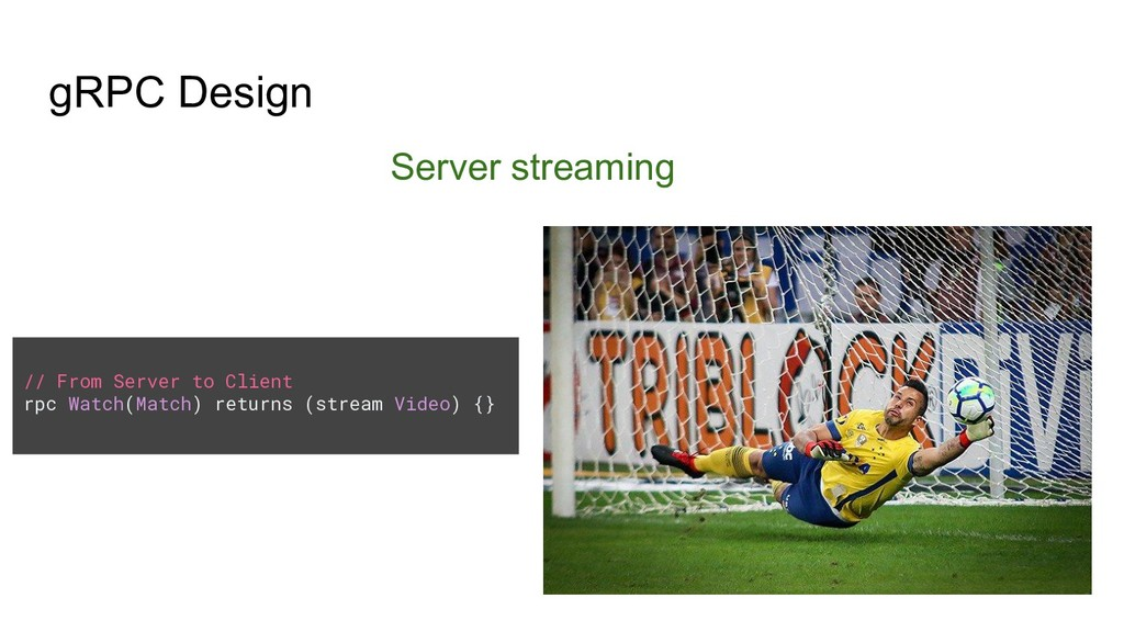 gRPC Design Server streaming // From Server to ...