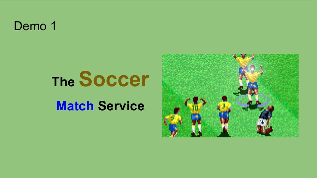 Demo 1 The Soccer Match Service