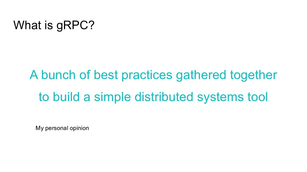 What is gRPC? A bunch of best practices gathere...