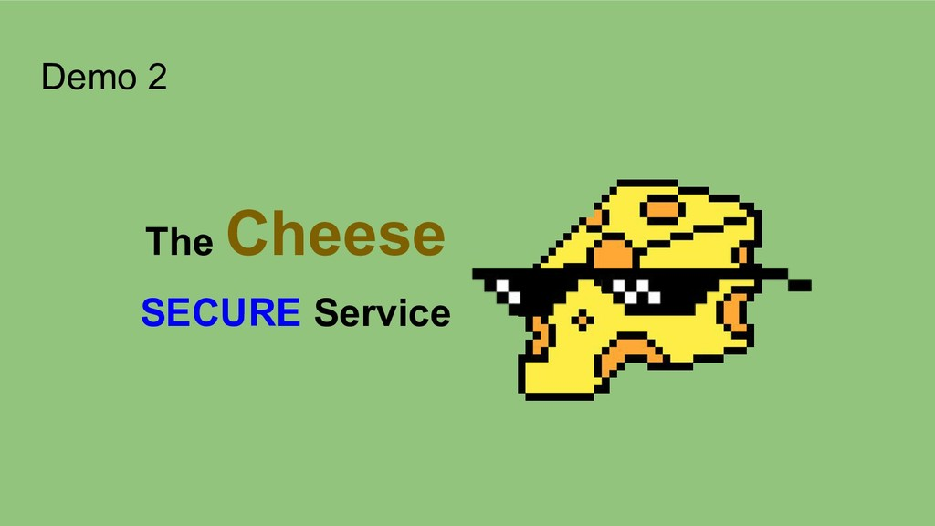 Demo 2 The Cheese SECURE Service