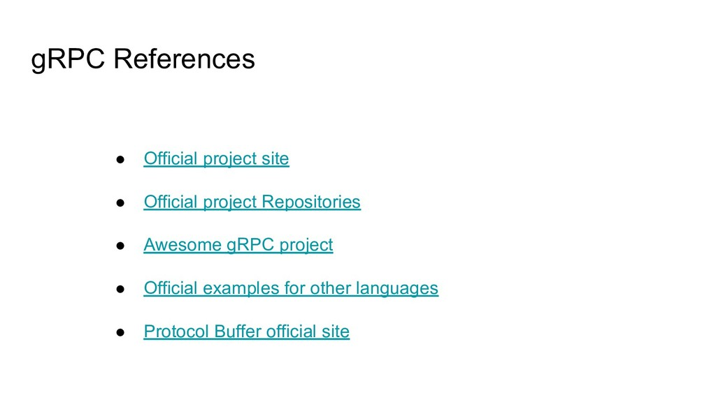 gRPC References ● Official project site ● Offic...