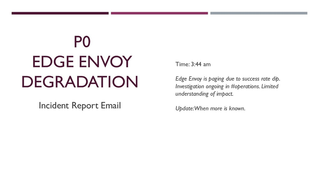 P0 EDGE ENVOY DEGRADATION Incident Report Email...