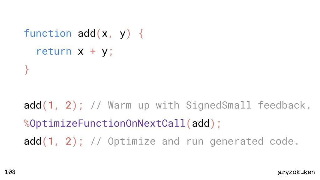 @ryzokuken @ryzokuken 108 function add(x, y) { ...
