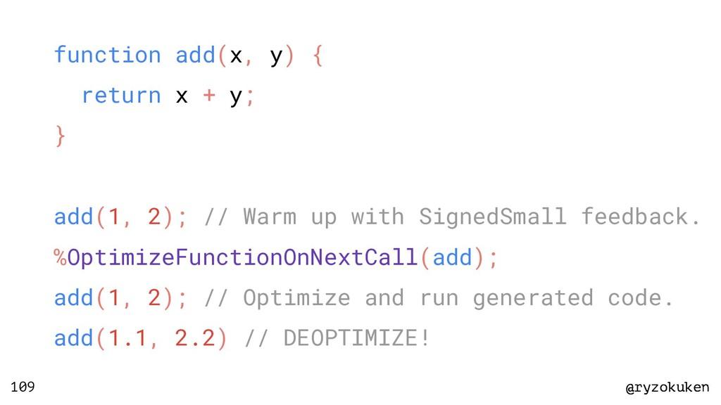 @ryzokuken @ryzokuken 109 function add(x, y) { ...
