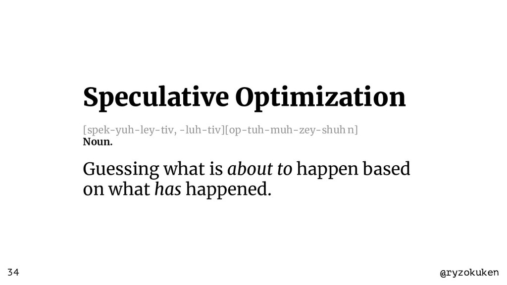 @ryzokuken @ryzokuken Speculative Optimization ...