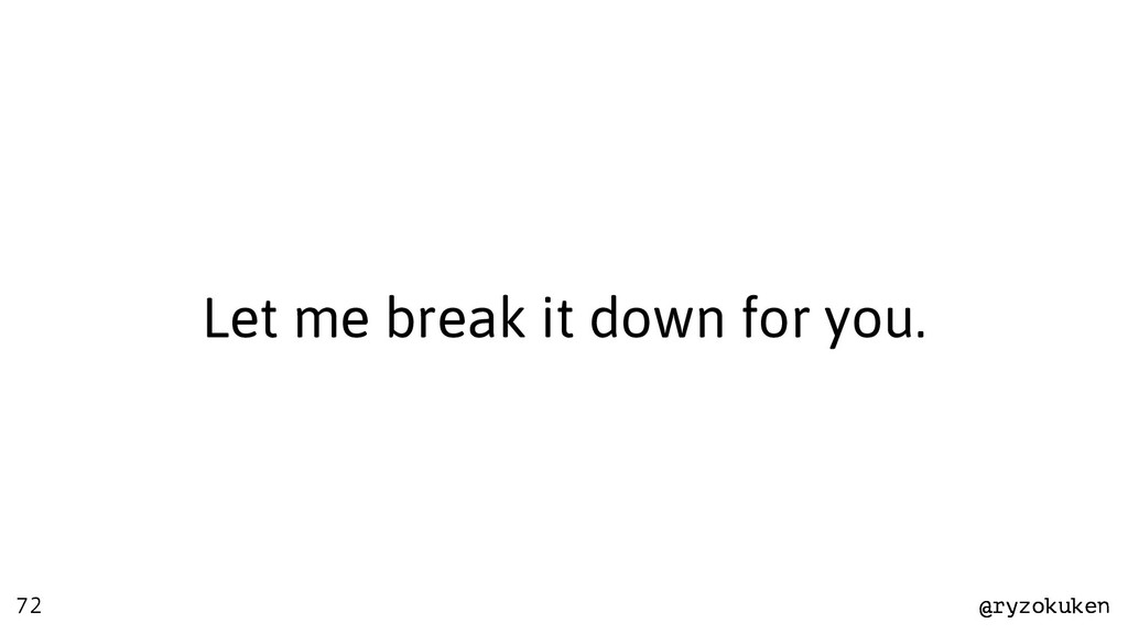 @ryzokuken @ryzokuken 72 Let me break it down f...