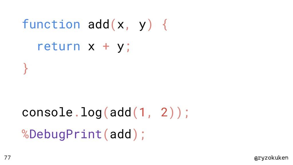 @ryzokuken @ryzokuken 77 function add(x, y) { r...