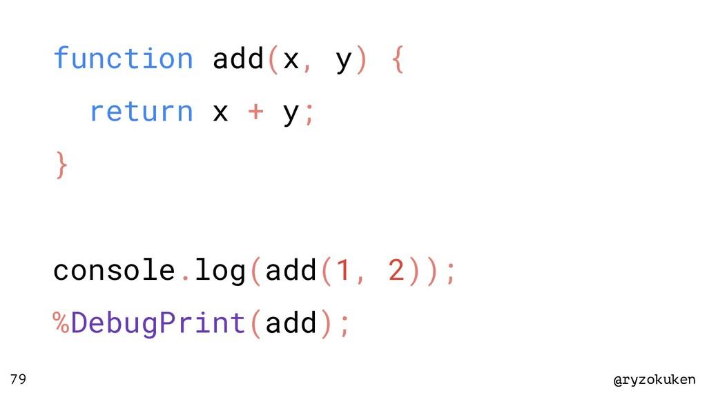@ryzokuken @ryzokuken 79 function add(x, y) { r...
