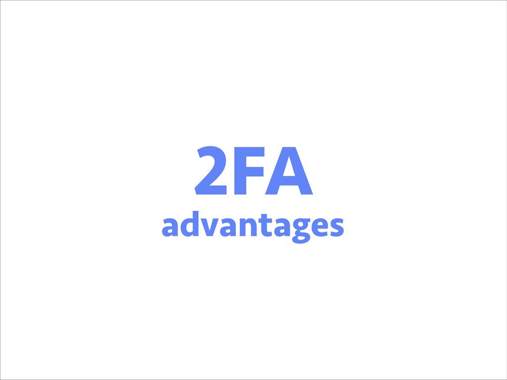 2FA advantages