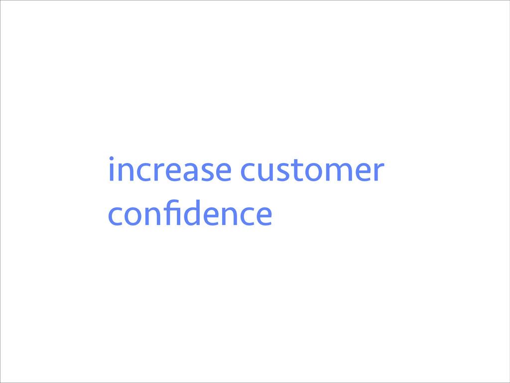 increase customer confidence