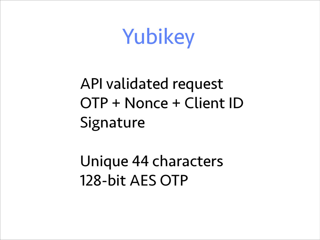Yubikey API validated request OTP + Nonce + Cli...