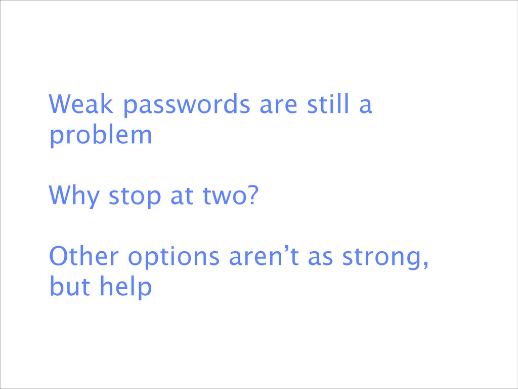 Weak passwords are still a problem ! Why stop ...