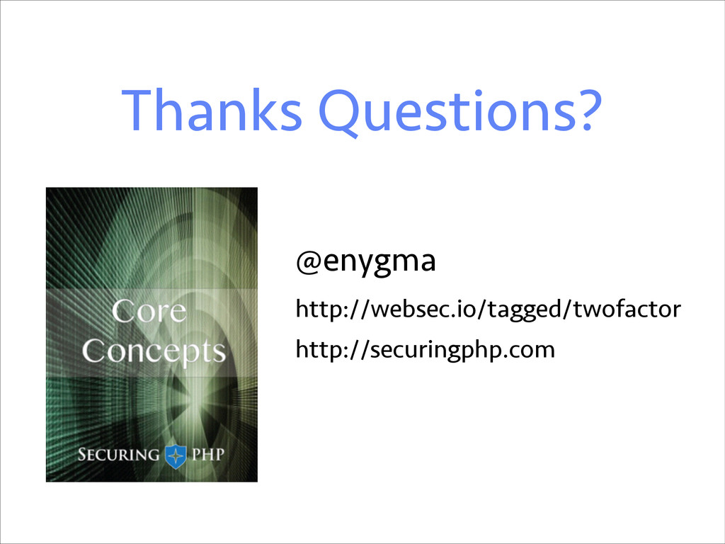 Thanks Questions? @enygma http://websec.io/tagg...