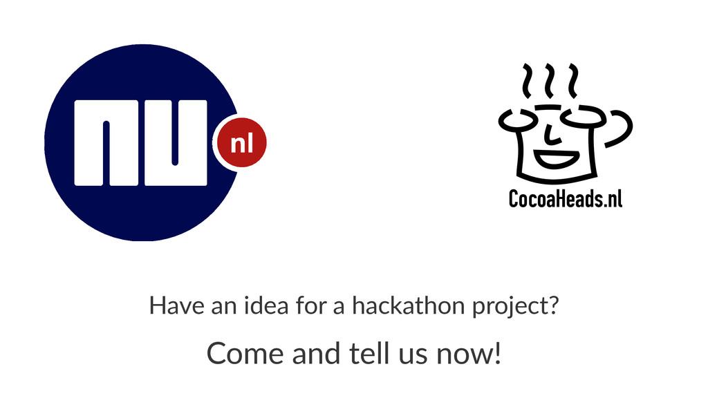 CocoaHeads.nl Have%an%idea%for%a%hackathon%proj...