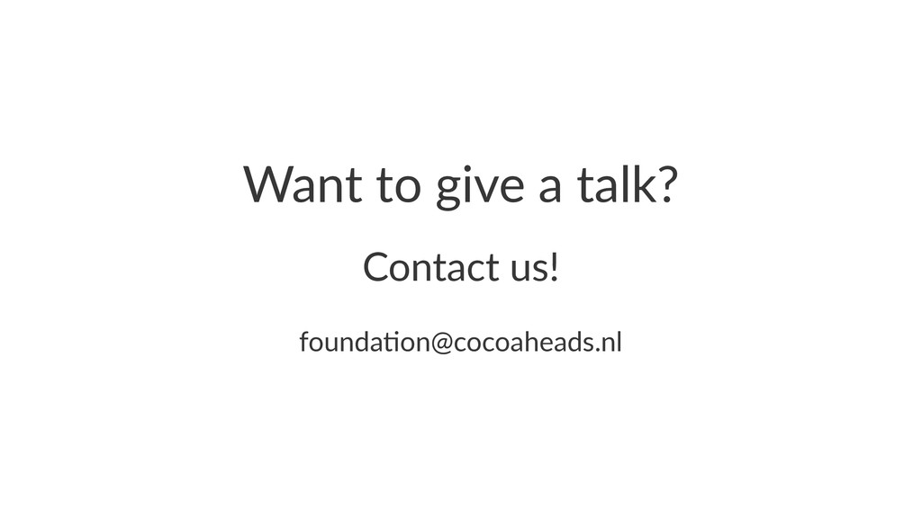 Want%to%give%a%talk? Contact'us! founda'on@coco...