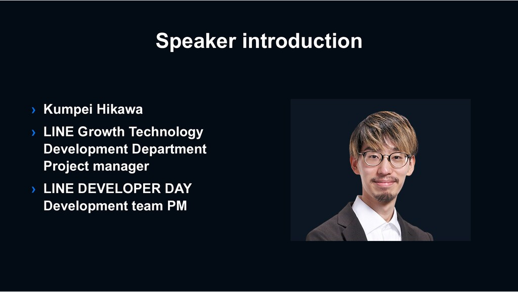 Speaker introduction › Kumpei Hikawa › LINE Gro...
