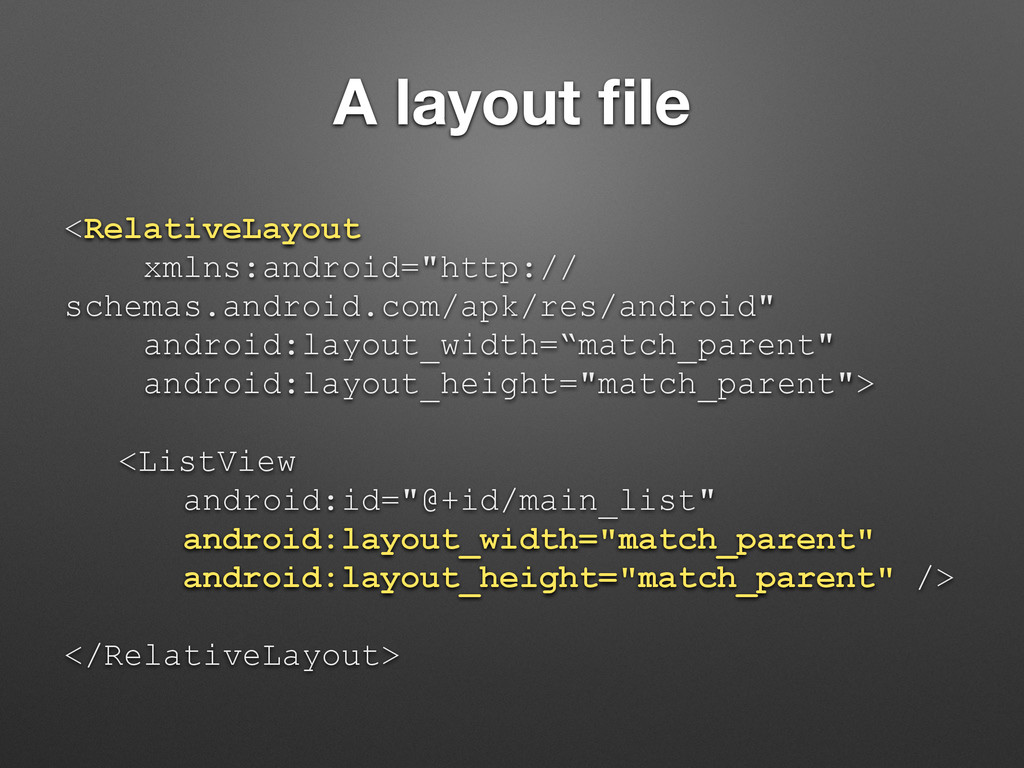 "A layout file <RelativeLayout xmlns:android=""htt..."