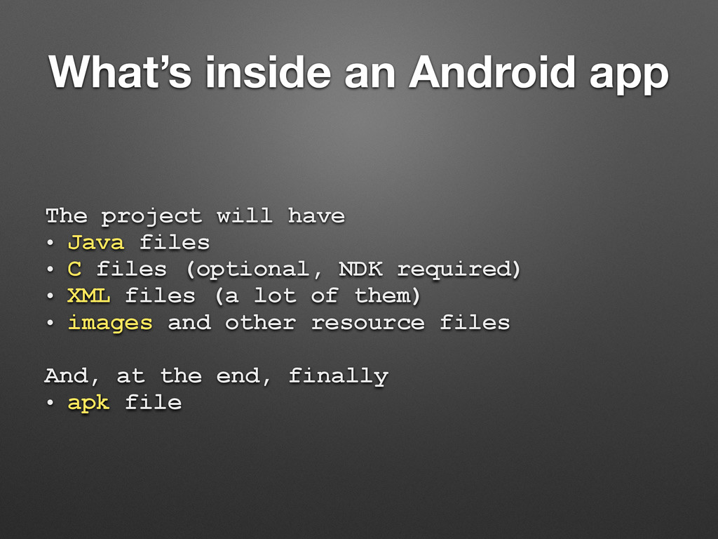What's inside an Android app The project will h...