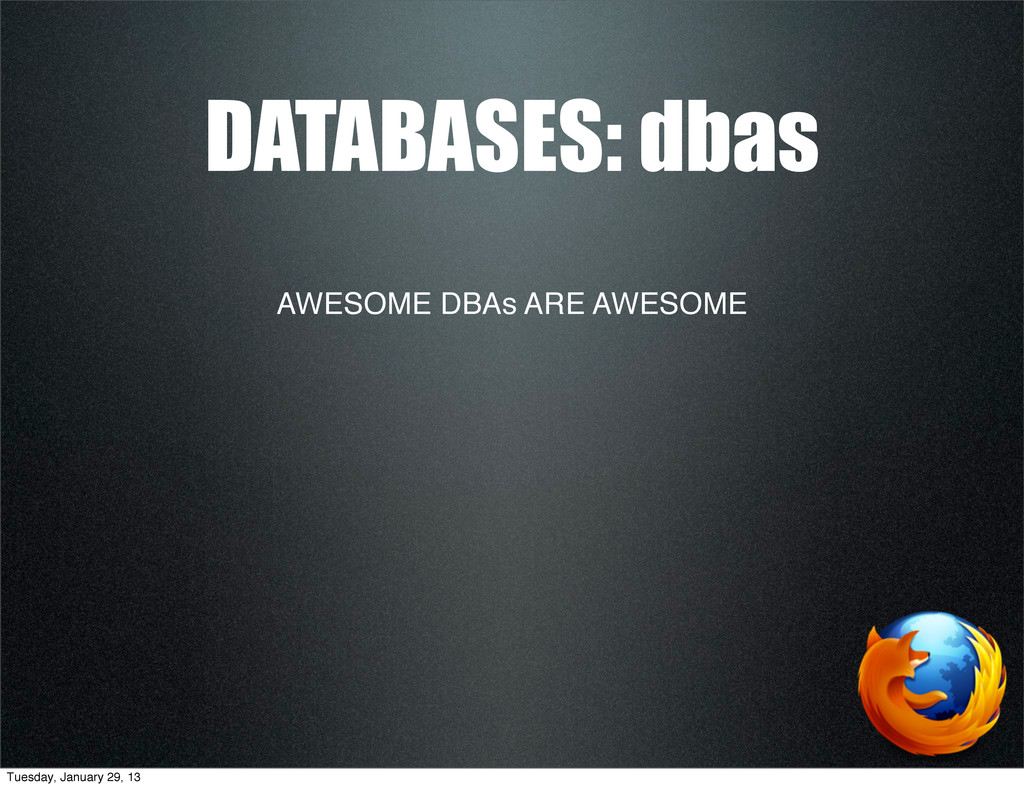 AWESOME DBAs ARE AWESOME DATABASES: dbas Tuesda...
