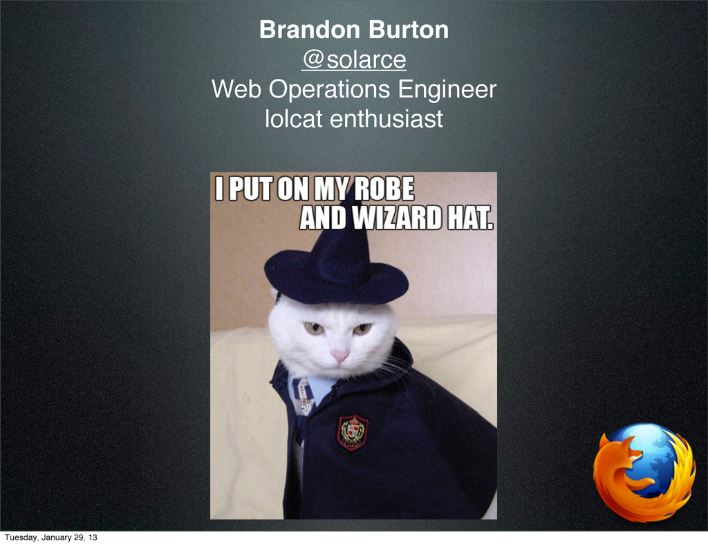Brandon Burton @solarce Web Operations Engineer...