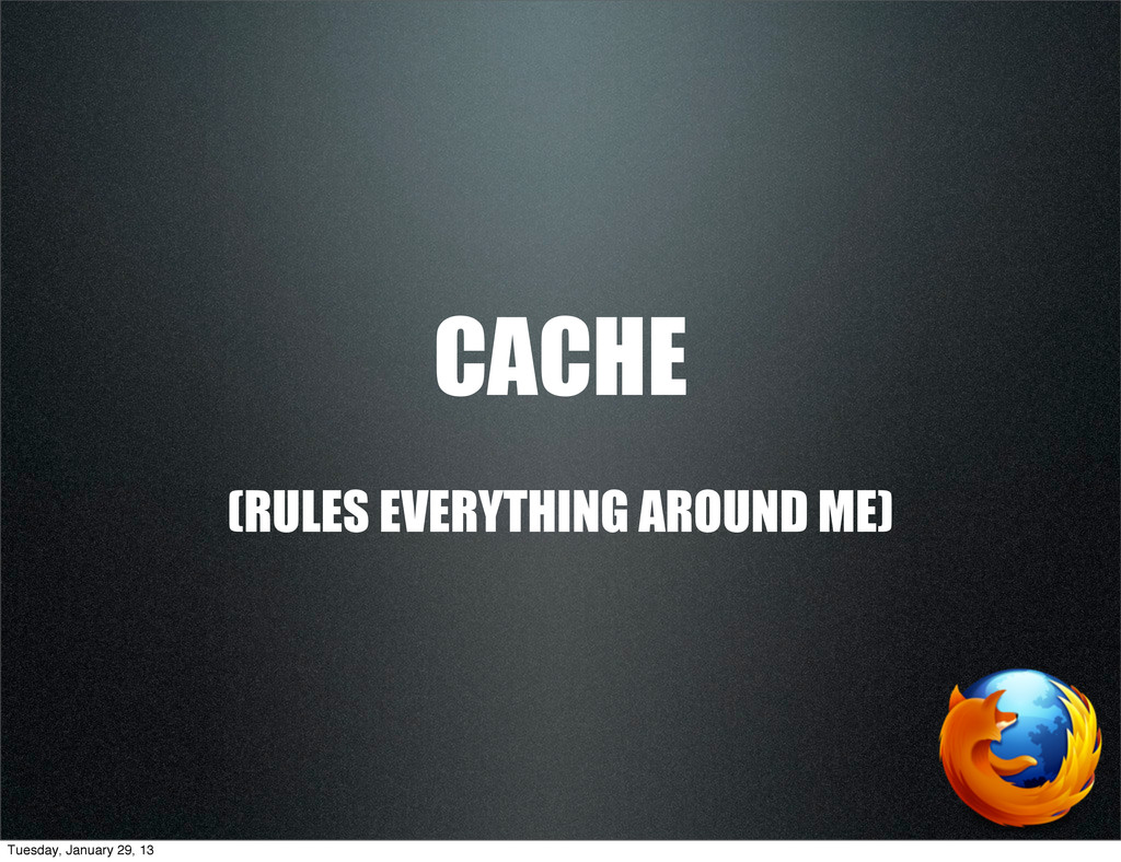 CACHE (RULES EVERYTHING AROUND ME) Tuesday, Jan...