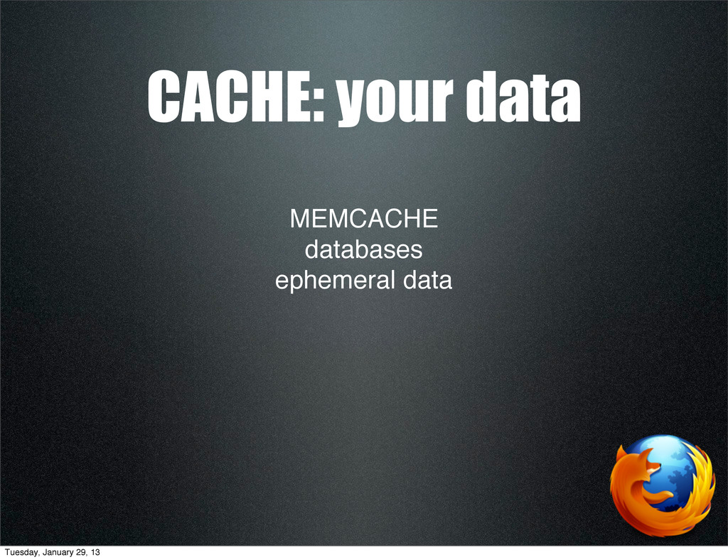 MEMCACHE databases ephemeral data CACHE: your d...