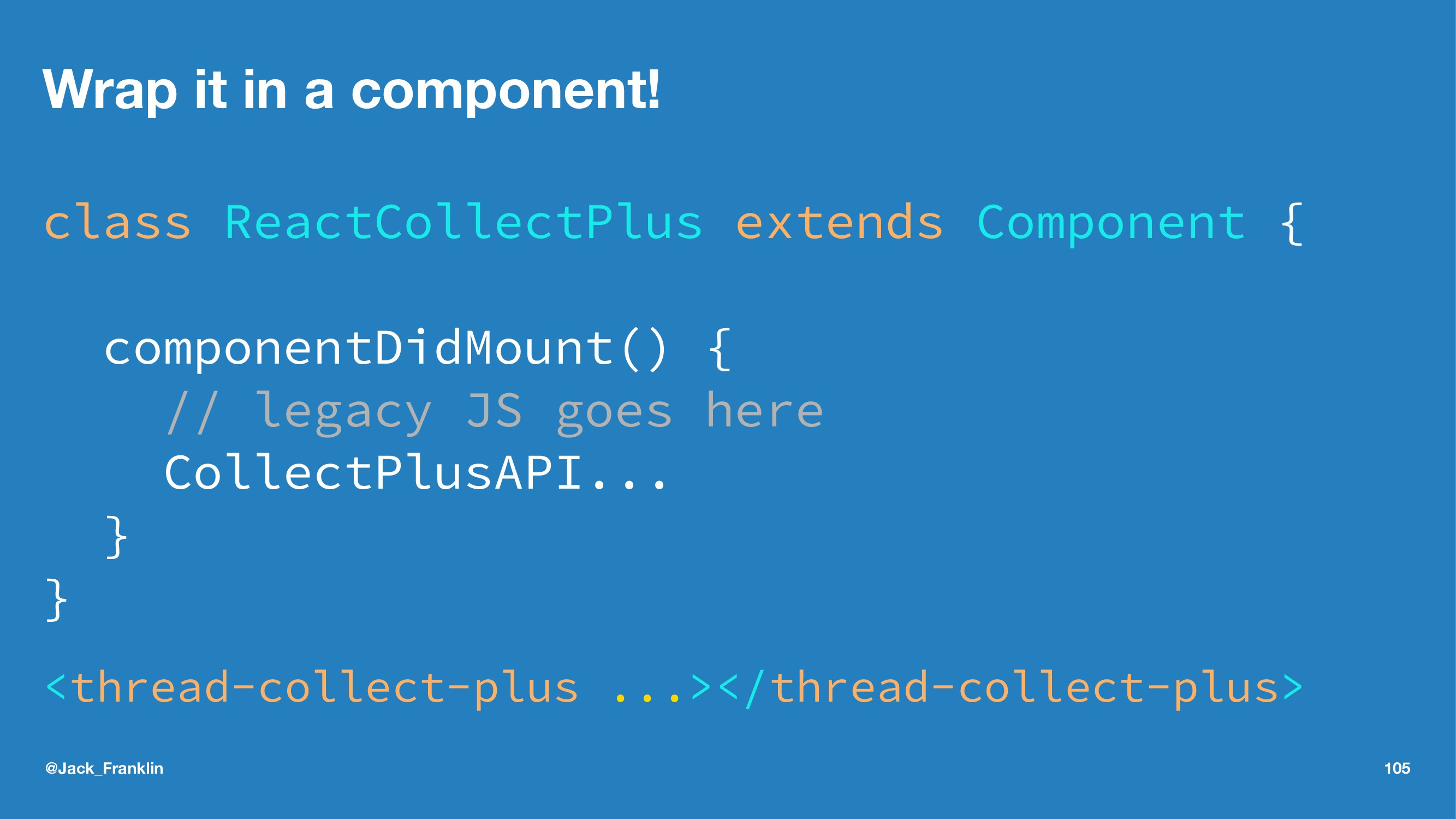Wrap it in a component! class ReactCollectPlus ...