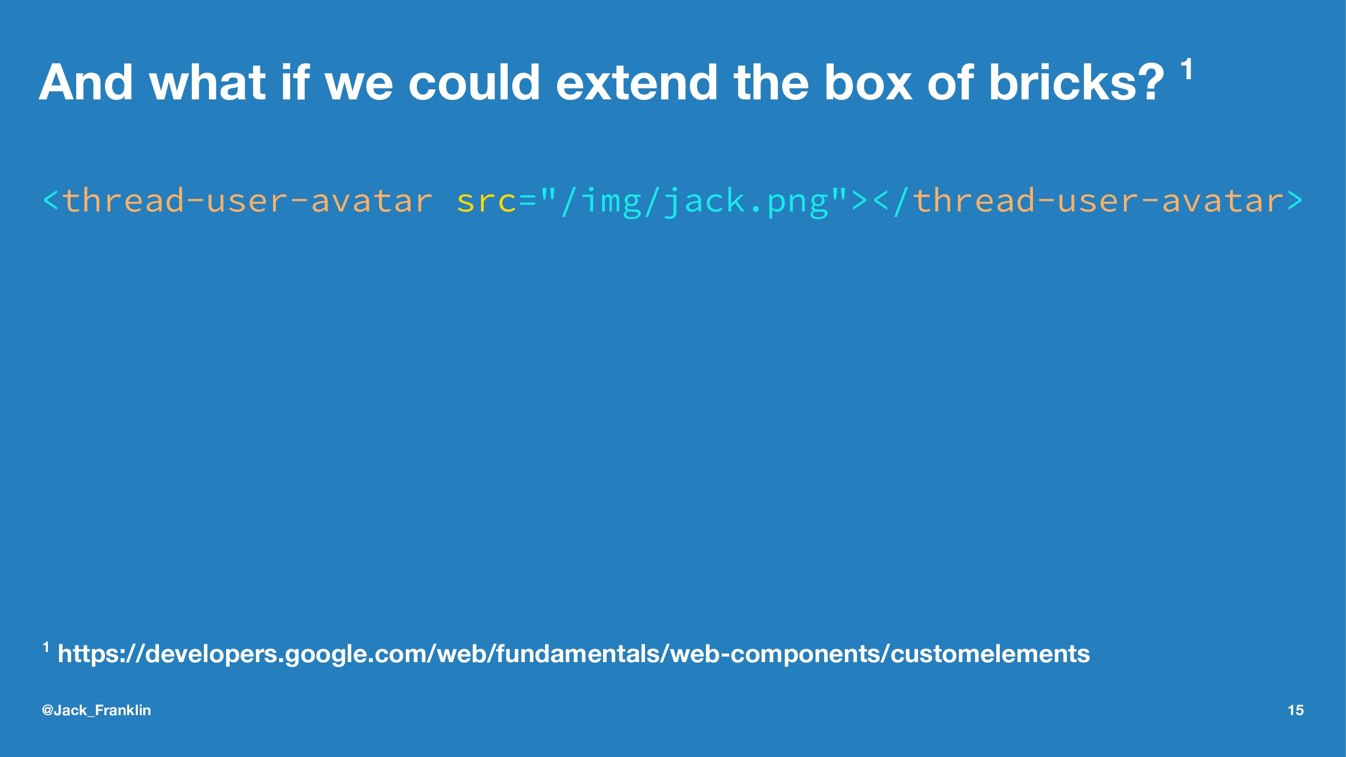 And what if we could extend the box of bricks? ...