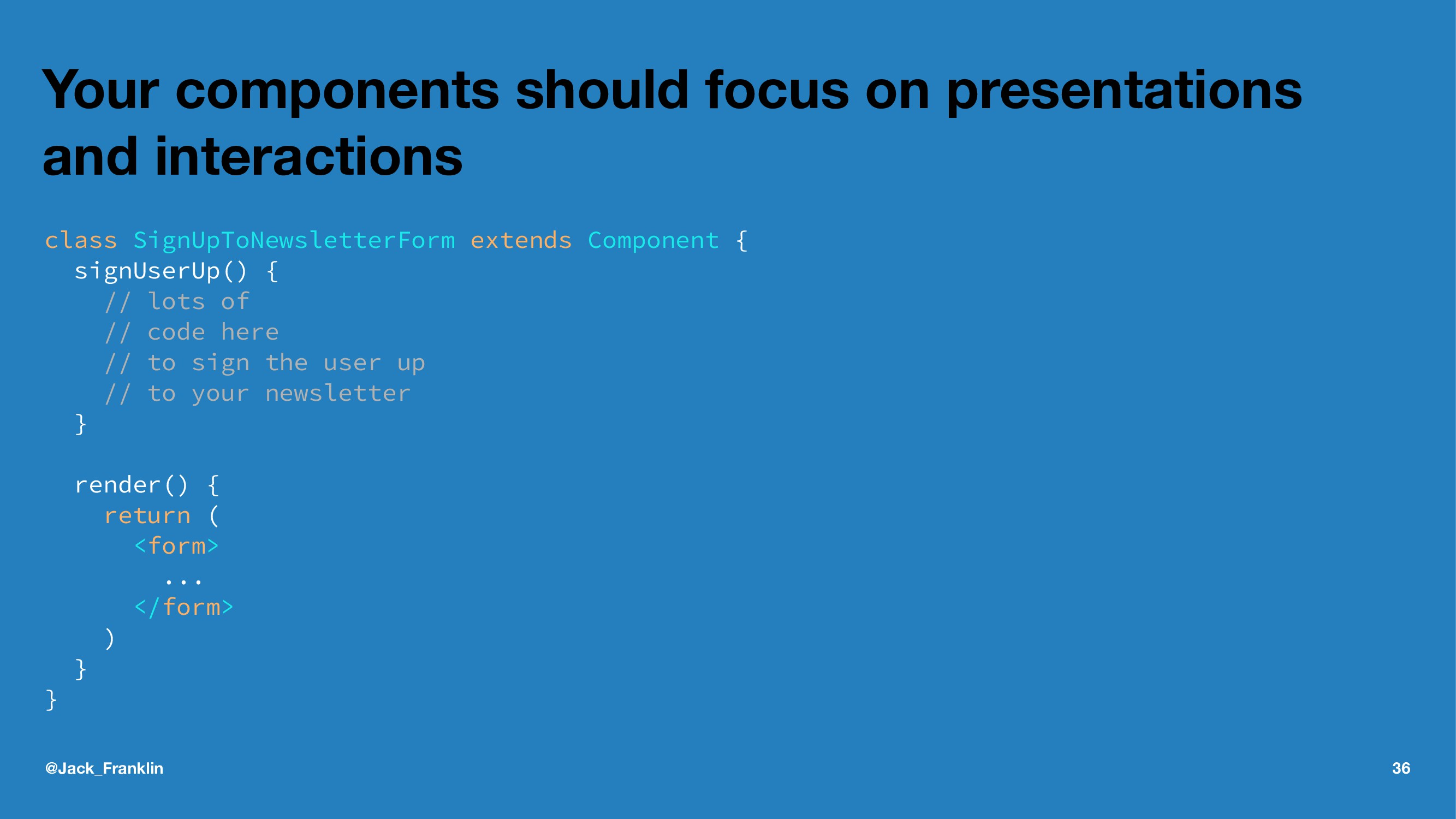 Your components should focus on presentations a...