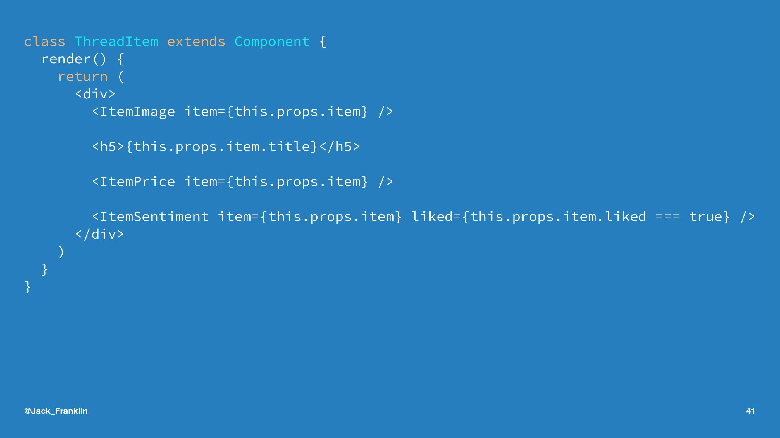 class ThreadItem extends Component { render() {...