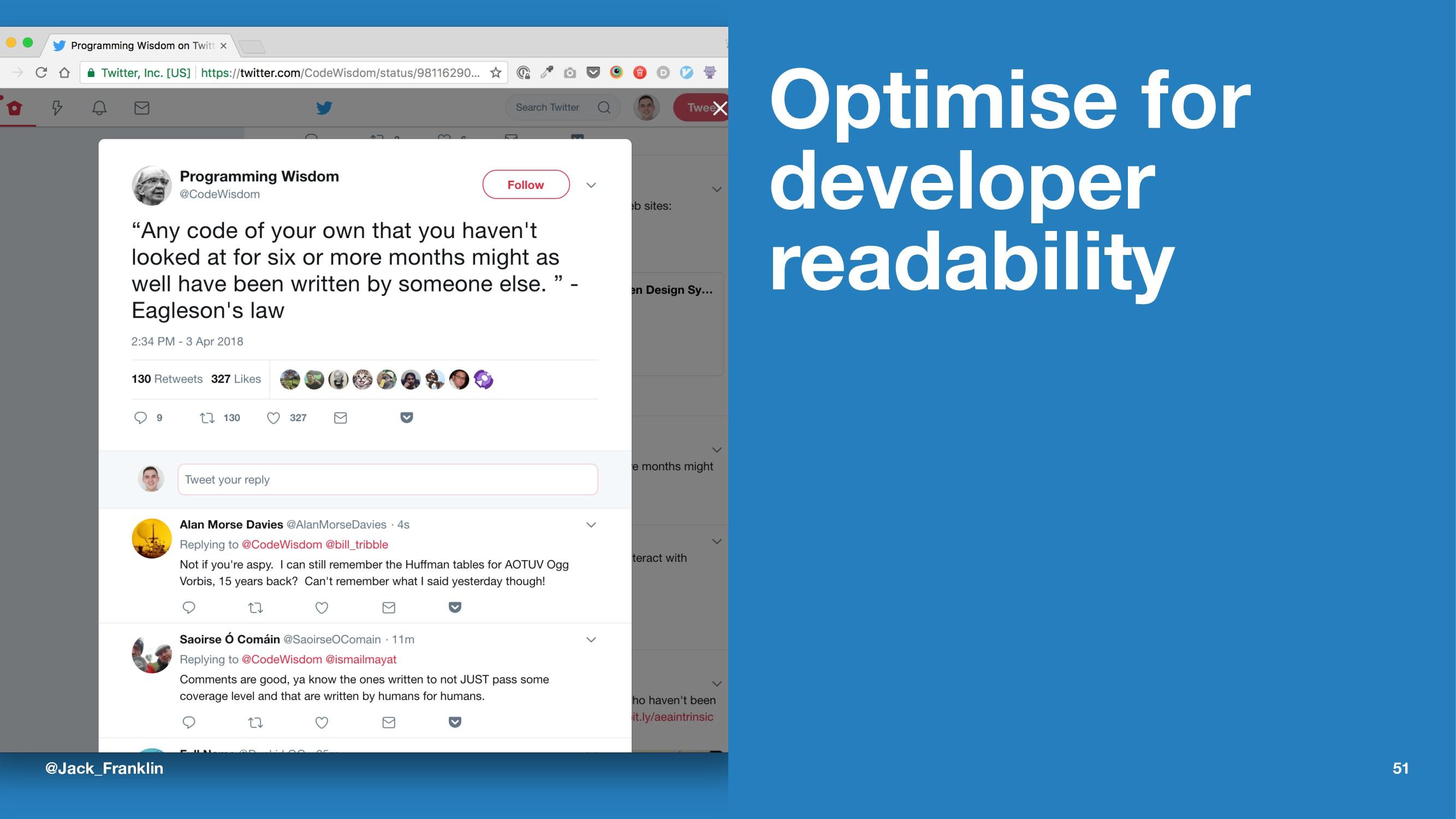 Optimise for developer readability @Jack_Frankl...