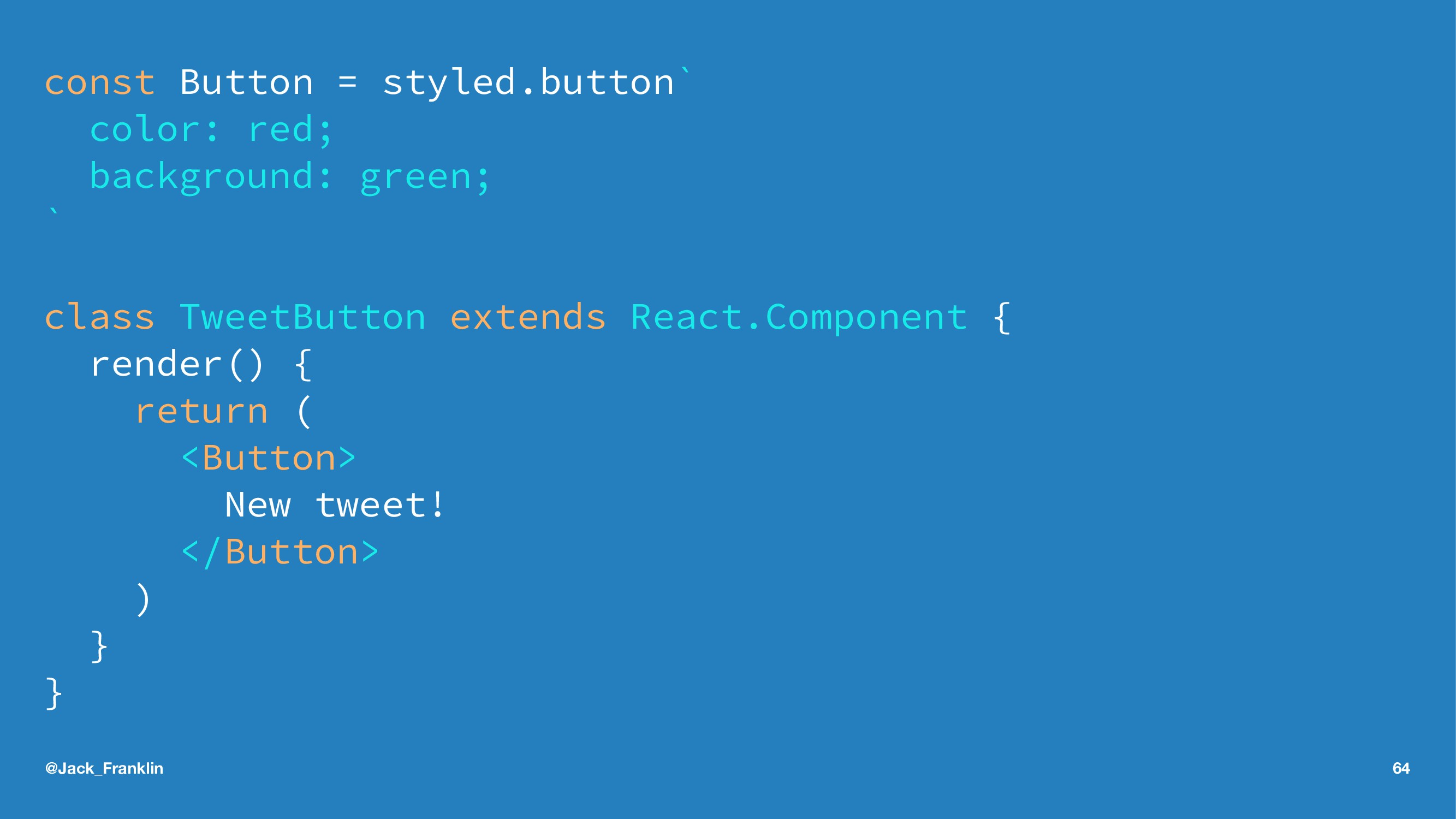 const Button = styled.button` color: red; backg...