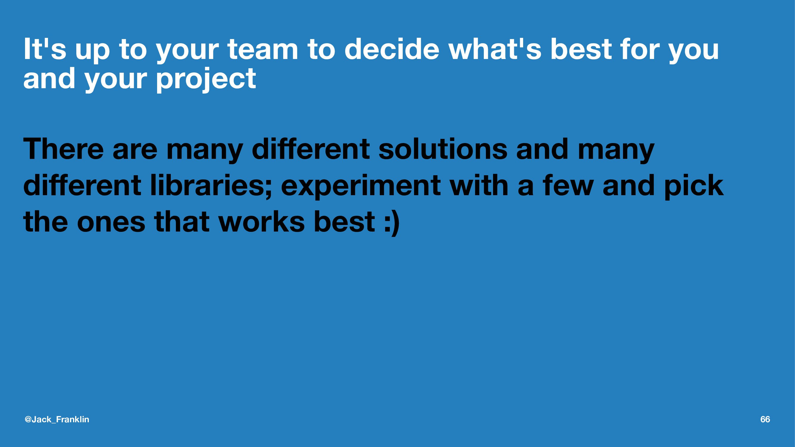 It's up to your team to decide what's best for ...
