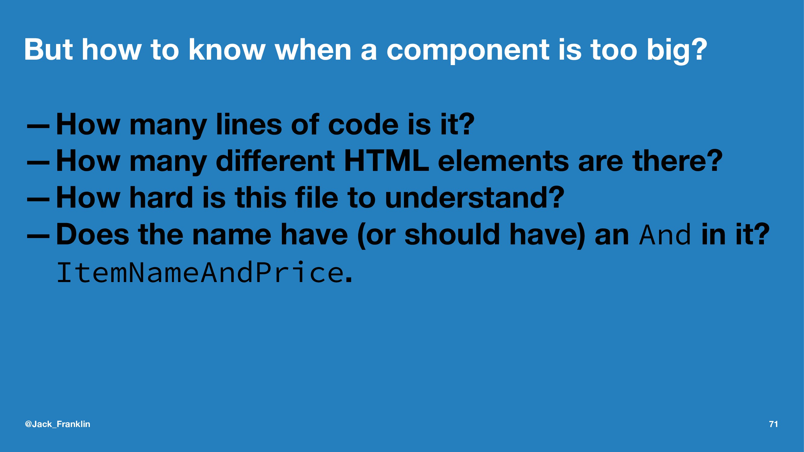 But how to know when a component is too big? —H...