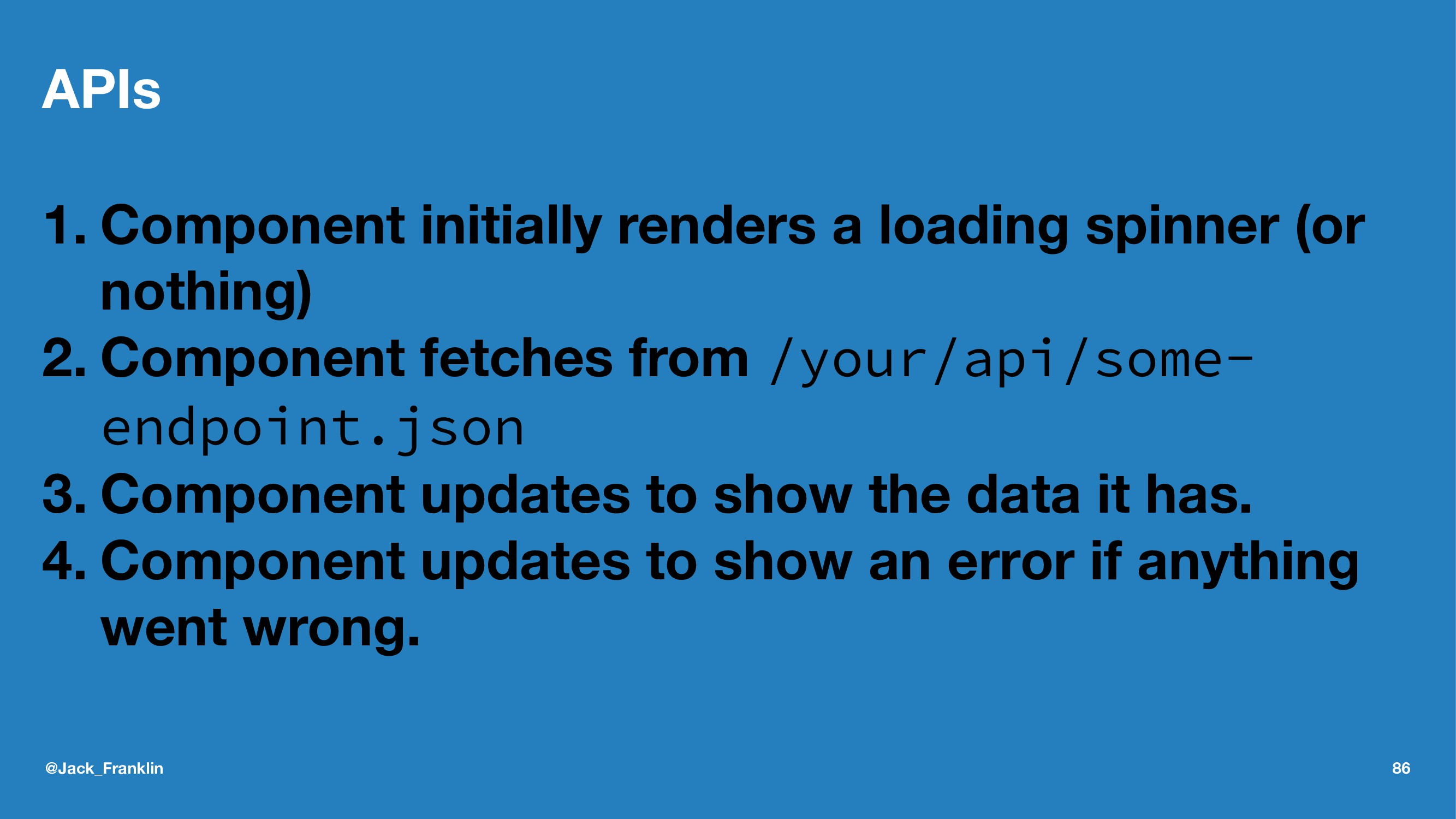 APIs 1. Component initially renders a loading s...