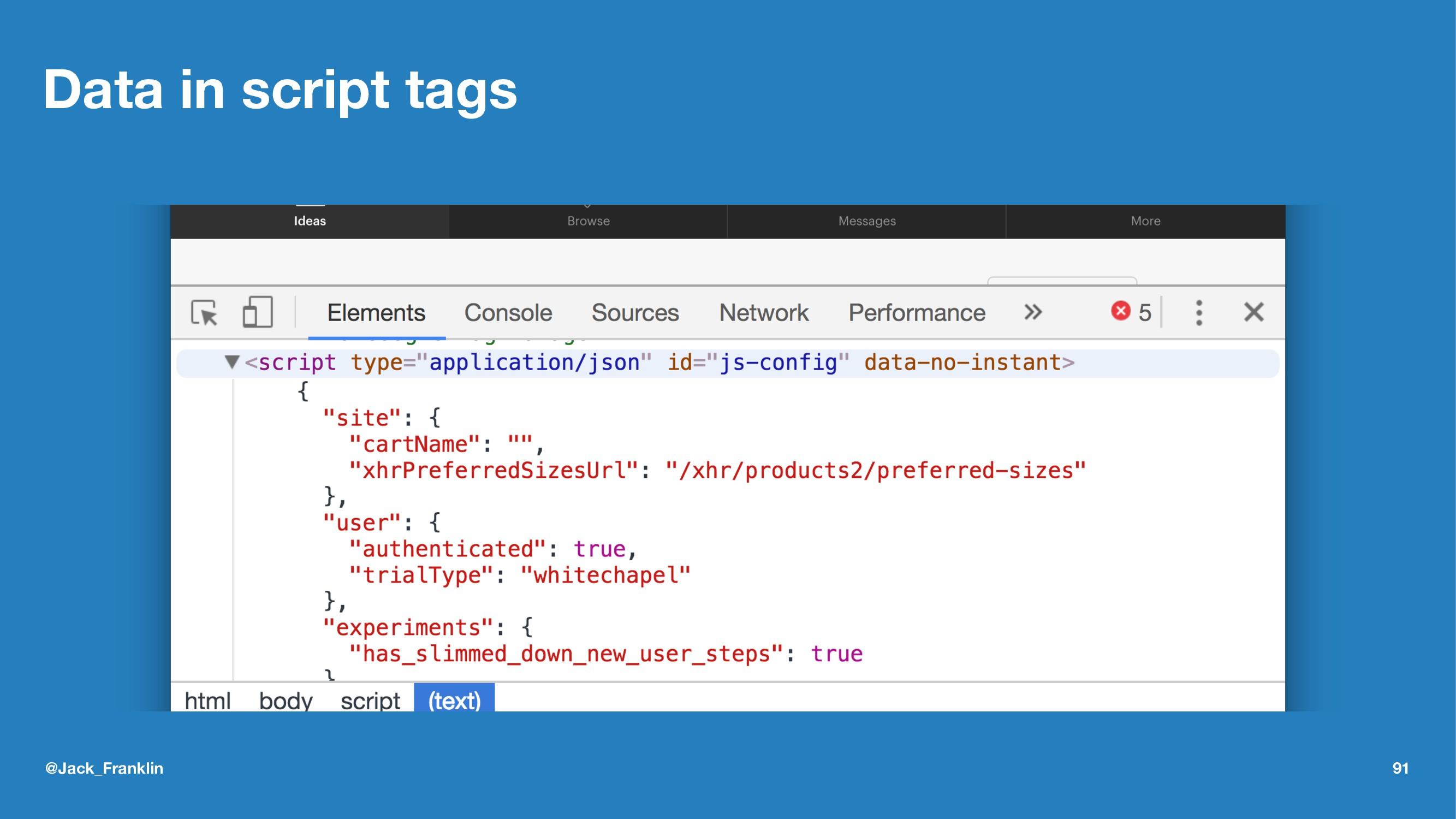 Data in script tags @Jack_Franklin 91