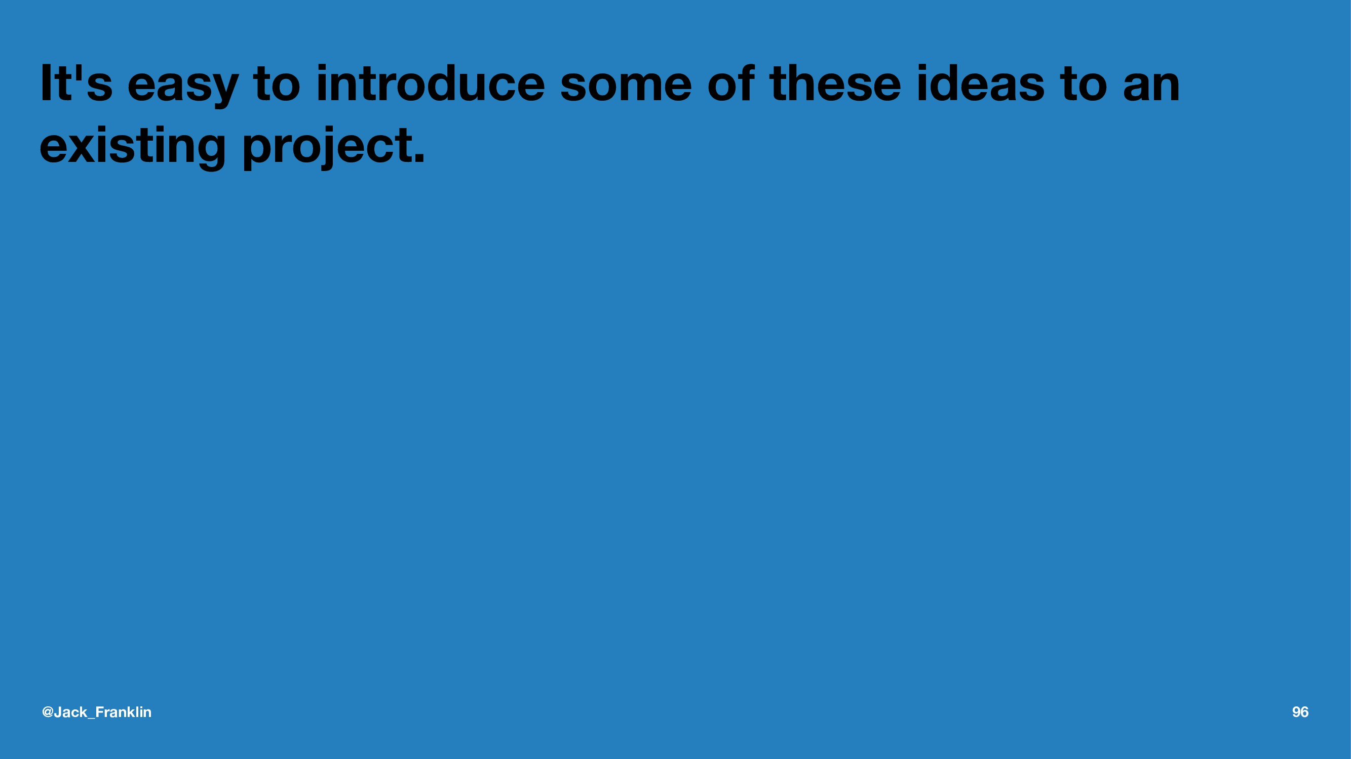 It's easy to introduce some of these ideas to a...