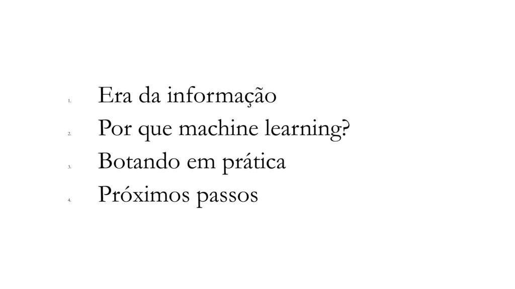 1. Era da informação 2. Por que machine learnin...