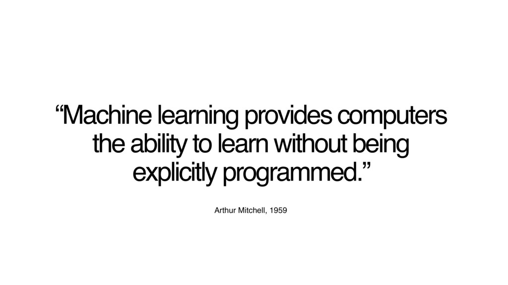 """""""Machine learning provides computers the abilit..."""