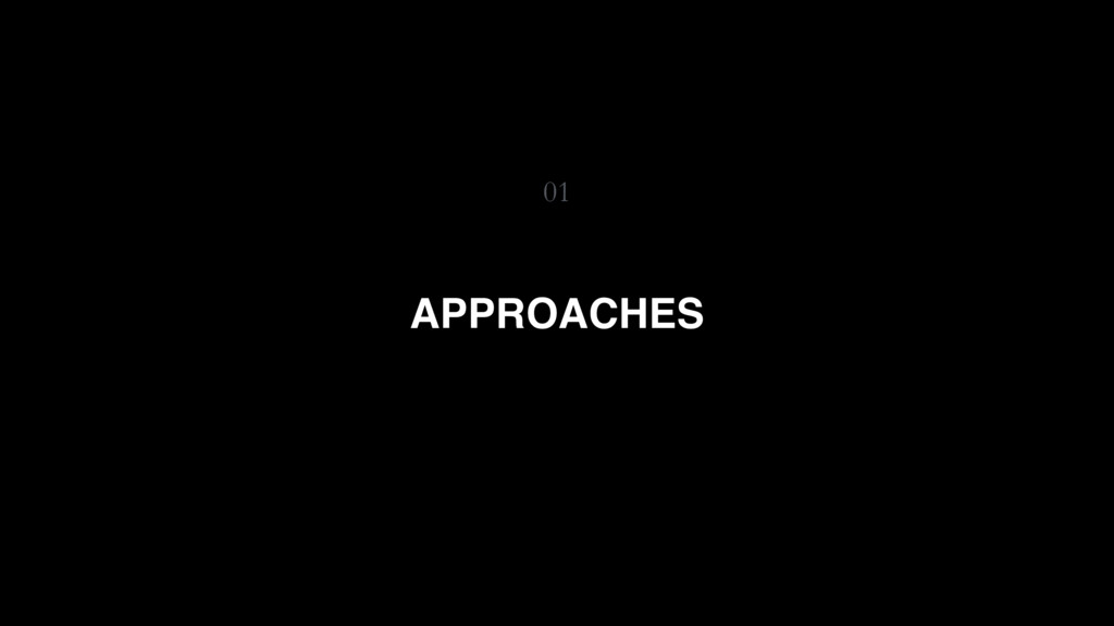 01 APPROACHES