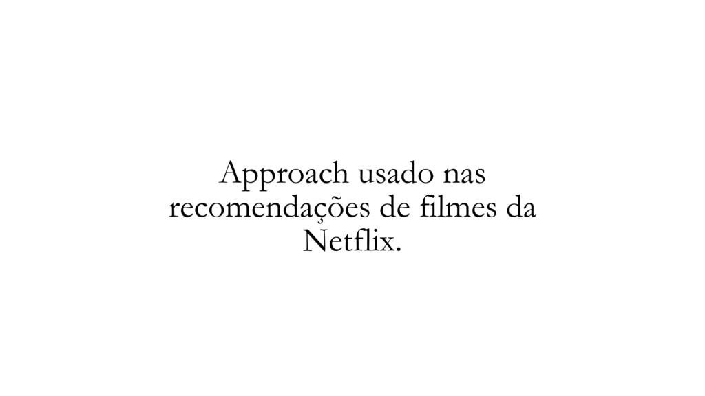 Approach usado nas recomendações de filmes da N...
