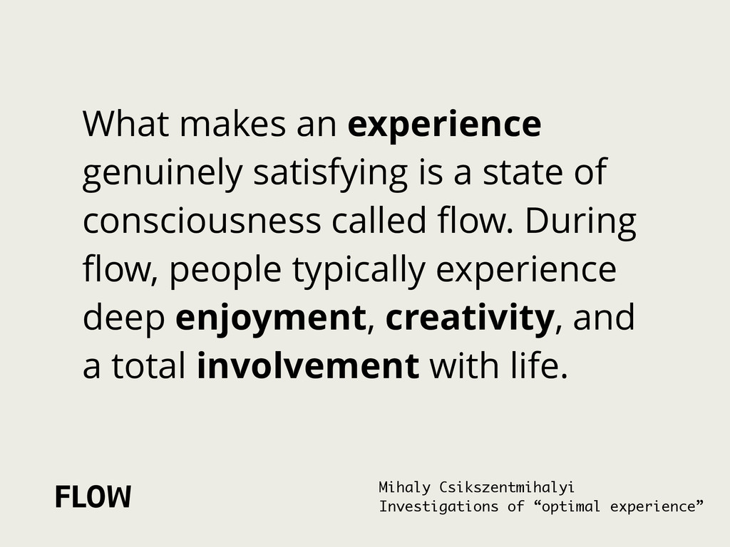 FLOW Mihaly Csikszentmihalyi Investigations of ...